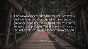 "Conversation Quotes Classy Edward R Murrow Quote ""It Has Always Seemed To Me The Real Art In"