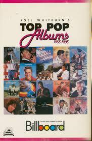 Joel Whitburn Joel Whitburns Top Pop Albums 1955 1985 Compiled From Billboards Pop Album Charts 1955 1985