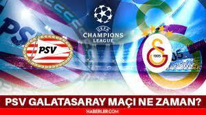 Galatasaray PSV maçı ne zaman? PSV Galatasaray maçı ne zaman? PSV  Galatasaray maçı hangi kanalda, saat kaçta? Galatasaray PSV maçı muhtemel  11'ler! - Haberler