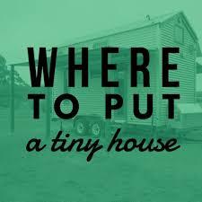 where to put a tiny house. where to put a tiny house workshop 0