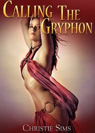 Calling the Gryphon (Gryphon Erotica) - Kindle edition by Sims, Christie,  Branwen, Alara. Literature & Fiction Kindle eBooks @ Amazon.com.