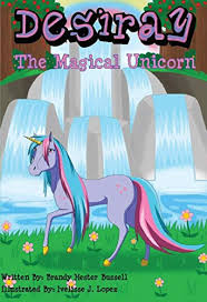 Desiray,The Magical Unicorn eBook: Bussell, Brandy Hester, Lopez ...