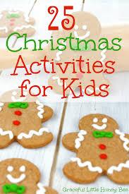 Christmas For Kids 25 Christmas Activities For Kids Graceful Little Honey Bee