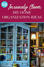 want to finally organize and declutter your home try these 19 insanely clever diy organizing