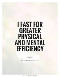 Fasting Quotes Magnificent I Fast For Greater Physical And Mental Efficiency Picture Quotes