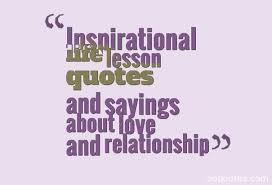 Quotes About Life And Love And Lessons Interesting Inspirational Life Lesson Quotes And Sayings About Love And