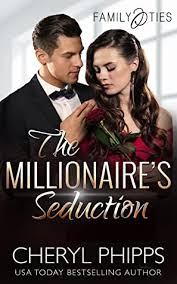 The Millionaire's Seduction (Family Ties #3) by Cheryl Phipps