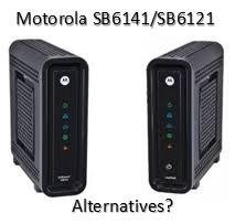 motorola 6141. other alternatives to motorola sb6141 or sb6121? 6141 e