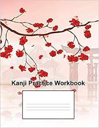Kanji Chart With Stroke Order Kanji Practice Workbook Featuring Katakana And Hiragana