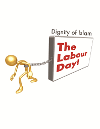 dignity of islam the labour day