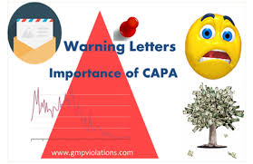 importance of corrective action and preventive action capa fda warning letter on gmp violations