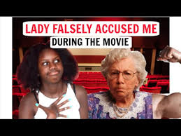 lady falsely accused me during the movie storytime  lady falsely accused me during the movie storytime