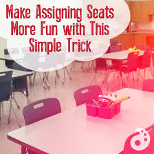 Making A Seating Chart For The Classroom Make Assigning Seats More Fun With This Simple Trick The