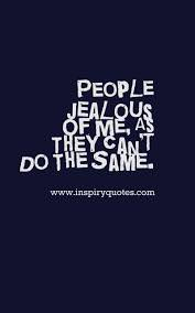 Jealous Quotes About People Desire Success In English Images
