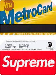 Mta Metrocard Design Supreme Mta Metrocard Supreme Supreme Brand Supreme
