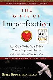 the gifts of imperfection let go of who you think you re supposed to
