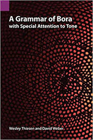 A Grammar of Bora with Special Attention to Tone (Publications in  Linguistics (Sil and University of Texas)) (9781556713019): Thiesen,  Wesley, Weber, David: Books - Amazon.com