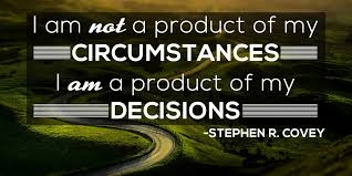Stephen Covey Quotes Simple Stephen Covey QuoteI Am Not A Product Of My Circumstances I Am A