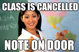 High Is School Unhelpful Quickmeme Cancelled On - Teacher Class Note Door