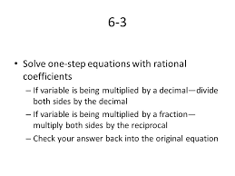 6 6 3 solve one step equations with rational coefficients