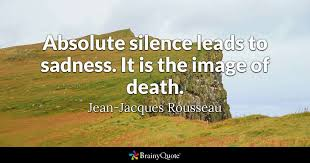 Absolute Silence Leads To Sadness It Is The Image Of Death Jean Unique Quotes In Punjabi Related With Death