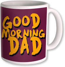 Good Morning Daddy Quotes Best of Good Morning Wishes For Father Pictures Images Page 24