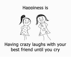 Best Friend Quotes Impressive Happiness Is R Having Crazy Laughs With Your Best Friend Until You