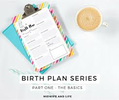Birth Plan Images Midwife And Life A Simple Birth Plan Your Free Birth