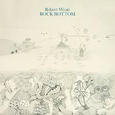<b>Rock</b> Bottom by <b>Robert Wyatt</b> (Album, Canterbury Scene): Reviews ...