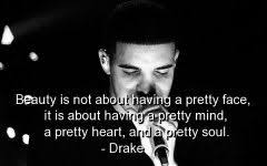 Drake Beauty Quotes