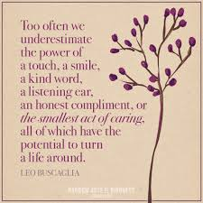 Random Acts Of Kindness Kindness Quote Too Often We