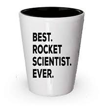 rocket scientist gifts best rocket scientist ever shot gl funny gift for science