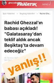 """Galatasaray Ruhu on Twitter: """"SON DAKİKA: Rachid Ghezzal, babasının """" Galatasaray'dan teklif aldık ancak Beşiktaş'ta devam edeceğiz.""""  açıklamasını yalanladı.… https://t.co/KeFsxmmDQw"""""""