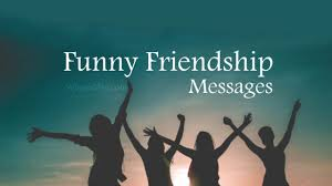 65 Funny Friendship Messages Texts And Quotes Wishesmsg