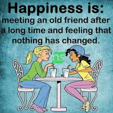 Quote Happiness Meeting Old Friend Long Time Feeling Nothing