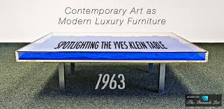 contemporary art furniture. Contemporary Art As Modern Luxury Furniture - Spotlighting The Yves Klein Table Of 1963