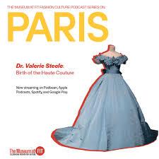 Fashion Design Podcast Birth Of The Haute Couture Fashion Culture