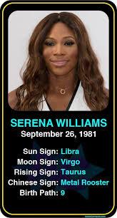 Serena Williams Birth Chart Serena Williams Libra Libra Moon Sign Zodiac Horoscope