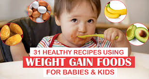 31 Weight Gain Food For Babies 1 2 Year Baby Food Chart