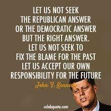 John F Kennedy Quotes Custom John F Kennedy Quotes John F Kennedy Quote About Responsibility