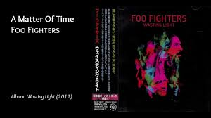 Foo Fighters Walk Wasting Light Lyrics A Matter Of Time Foo Fighters Gallery Lyrics