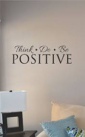 >amazon think positive do positive be positive vinyl wall art  think positive do positive be positive vinyl wall art decal sticker
