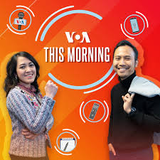 VOA This Morning Podcast - Voice of America | Bahasa Indonesia