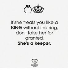 Ring Quotes Inspiration If She Treats You Like A KING Without The Ring Don't Take Her For