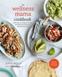 The Wellness Mama Cookbook by Katie Wells ...
