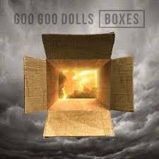 "Goo <b>Goo Dolls</b>: ""<b>Boxes</b>"" -"
