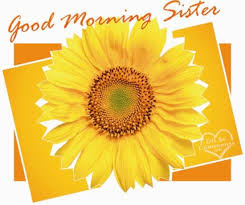 Good Morning Sister Quotes Best of Have Good Morning Sister