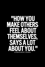 Motivational Quotes How You Make Others Feel About Themselves Impressive Make A Quote Picture