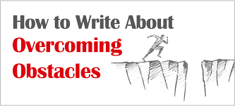 how to write about overcoming obstacles in your application essays