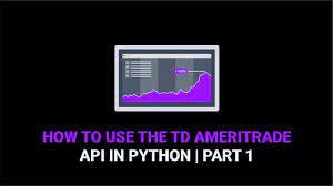 How to Use the TD Ameritrade API